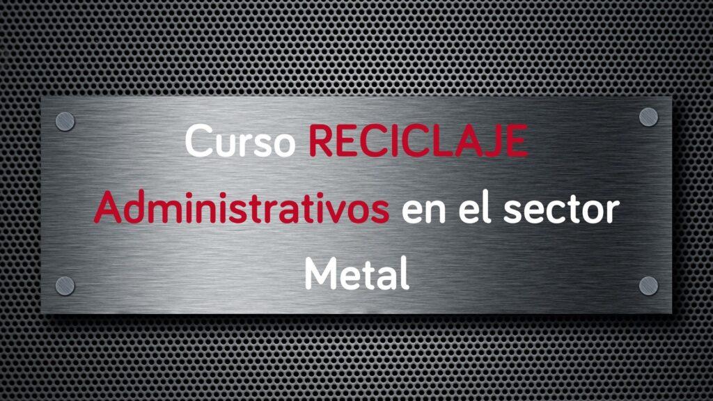 curso-reciclaje-administrativos-sector-metal