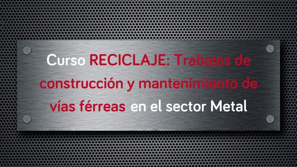 curso-reciclaje-curso-reciclaje-trabajos-construccion-mantenimiento-vias-ferreas
