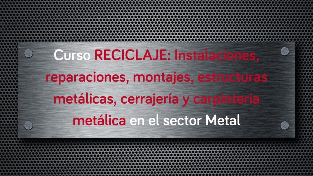curso-reciclaje-instalaciones-reparaciones-montajes-estructuras-metalicas-cerrajeria-carpinteria-metalica
