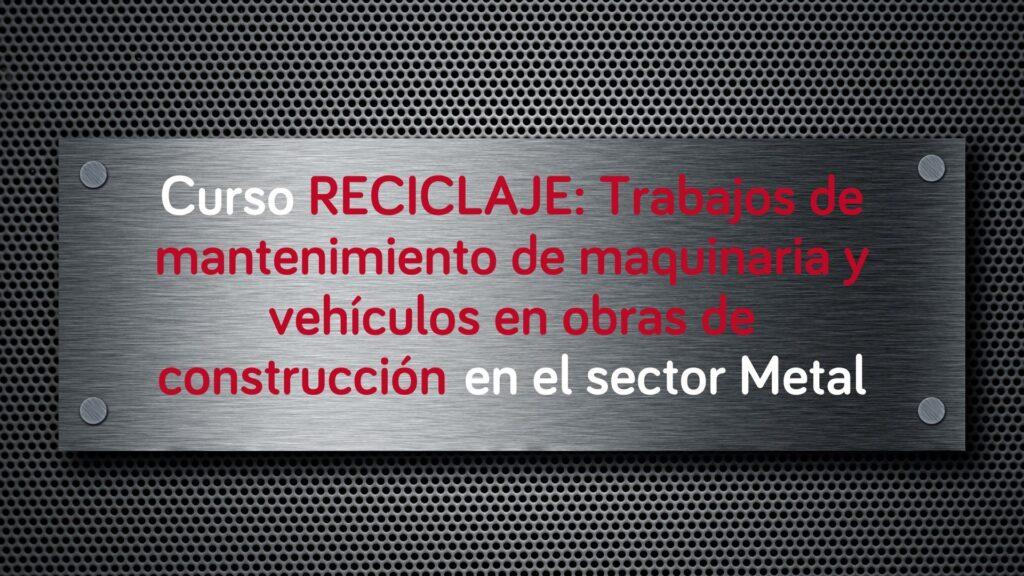 curso-reciclaje-trabajos-mantenimiento-maquinaria-vehiculos-obras-construccion