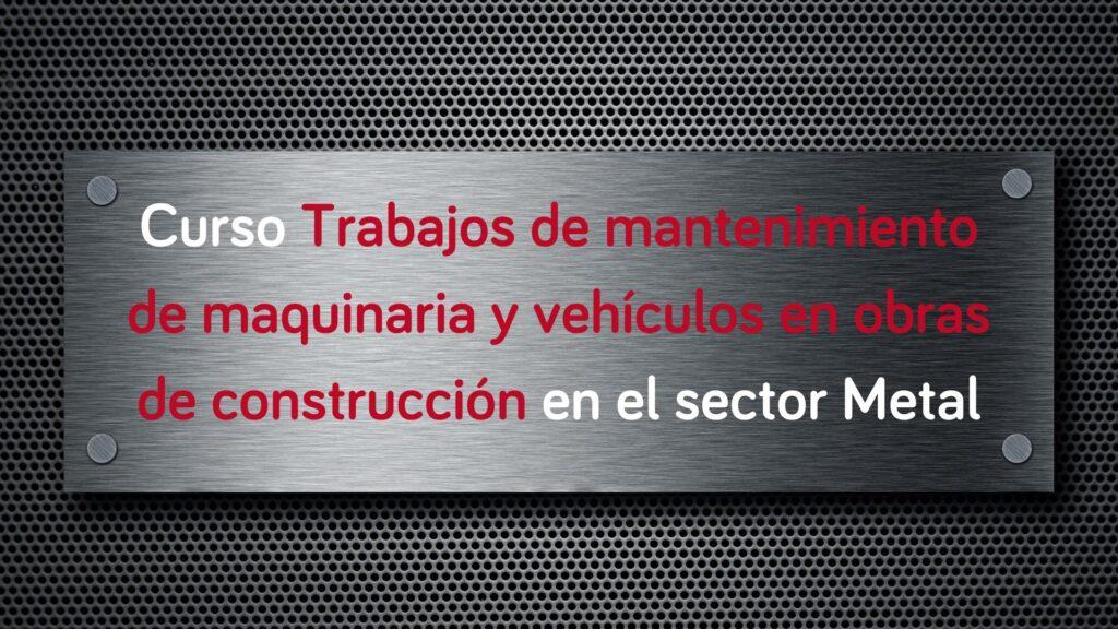 curso-trabajos-mantenimiento-maquinaria-vehiculos-obras-construccion